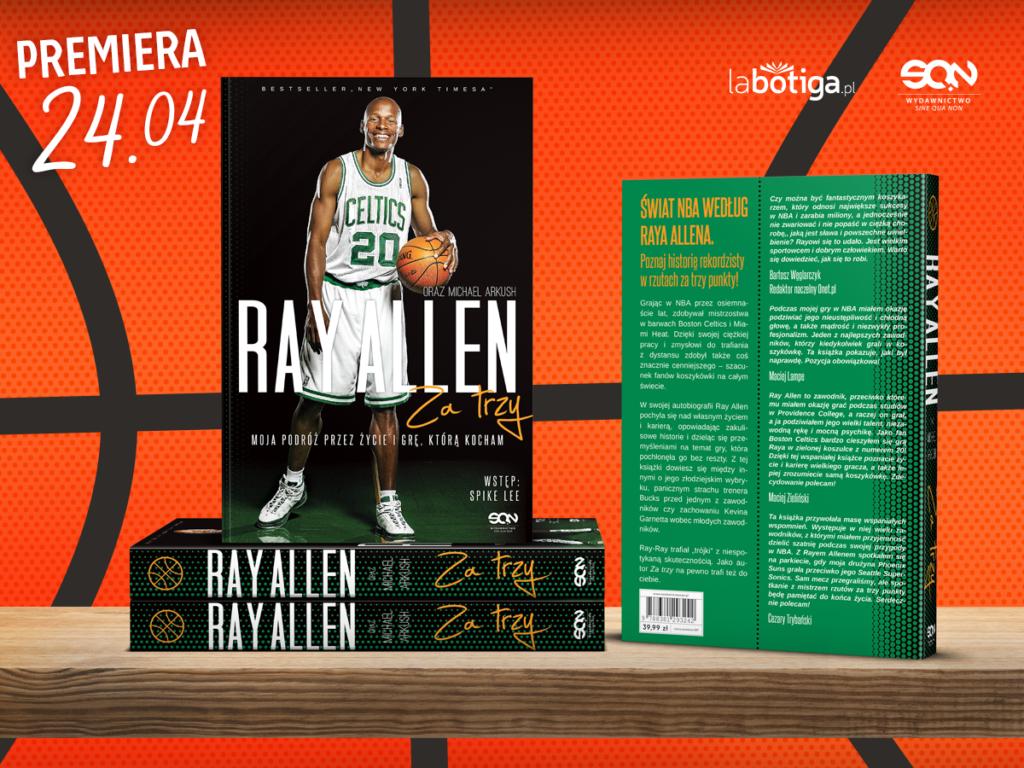 """""""Ray Allen. Za trzy"""" – rusza przedsprzedaż autobiografii mistrza rzutów z dystansu"""